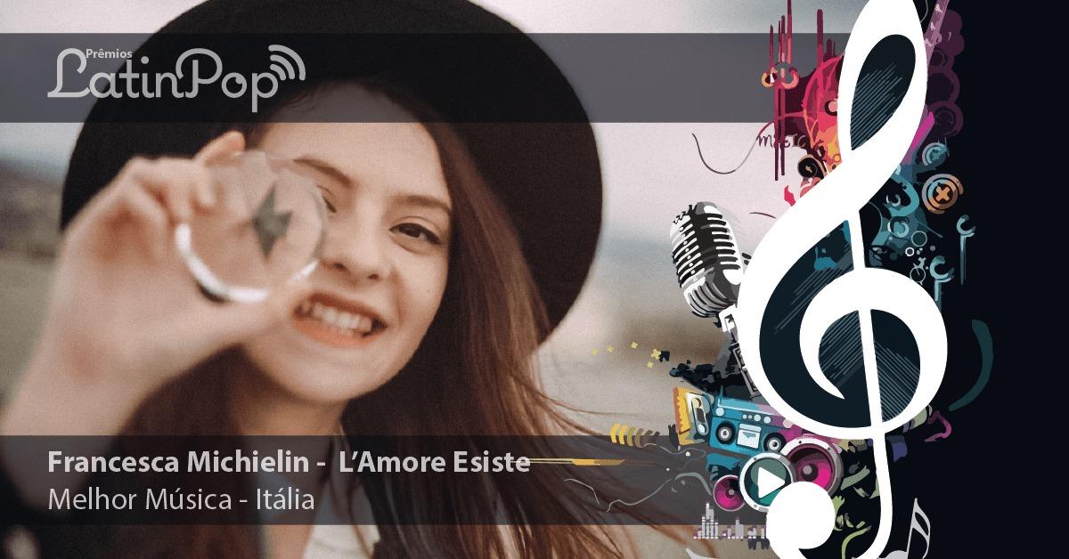 O Prêmio de Melhor Música de 2015 na Itália vai para L'Amore Esiste, de Francesca Michielin