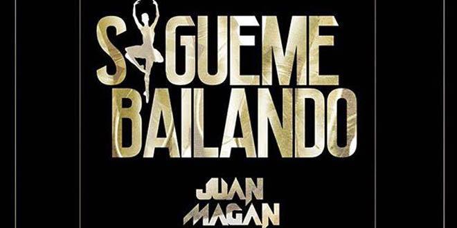 Sígueme Bailando é a música do Juan Magán com Nacho e Pasabordo