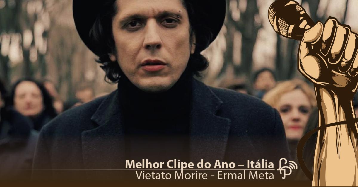 Vietato Morire, do Ermal Meta, é o melhor videoclipe da Itália em 2017