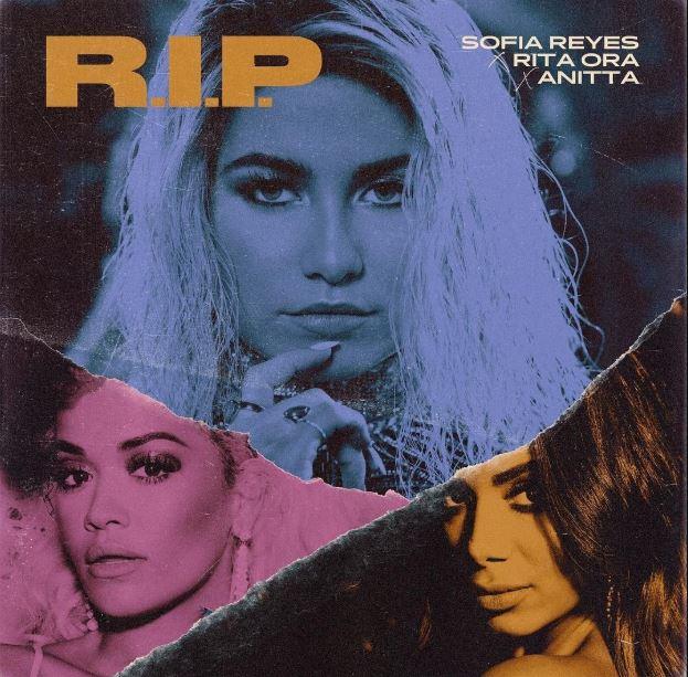 R.I.P. é a parceria de Sofia Reyes, Anitta e Rita Ora